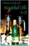 HELPING YOURSELF WITH MAGICAL OILS A-Z- MARIA SOLOMON