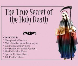 TRUE SECRETS OF THE HOLY DEATH